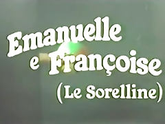 Emanuelle and Francoise Le sorelline tube porn video